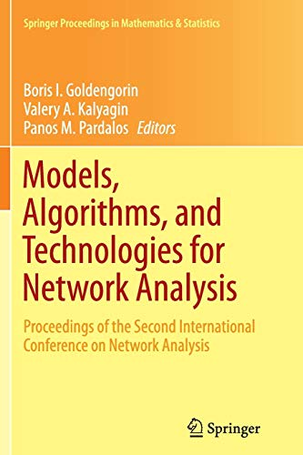9781493953875: Models, Algorithms, and Technologies for Network Analysis: Proceedings of the Second International Conference on Network Analysis (Springer Proceedings in Mathematics & Statistics)