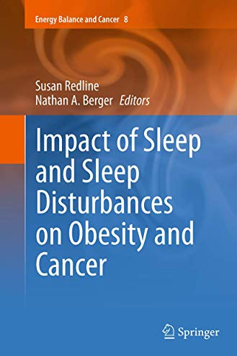 9781493954100: Impact of Sleep and Sleep Disturbances on Obesity and Cancer (Energy Balance and Cancer)