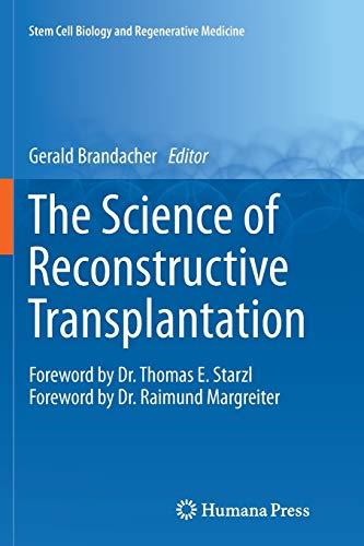 The Science of Reconstructive Transplantation (Stem Cell Biology and Regenerative Medicine): Humana...