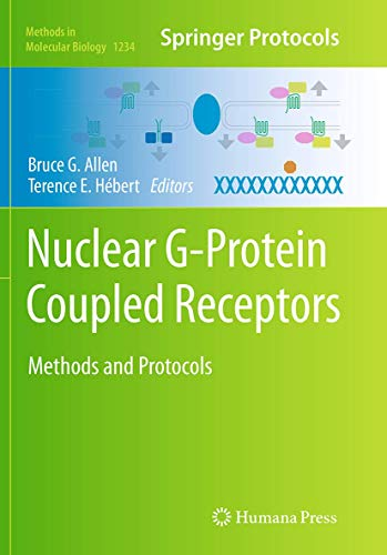 9781493955466: Nuclear G-Protein Coupled Receptors: Methods and Protocols (Methods in Molecular Biology)