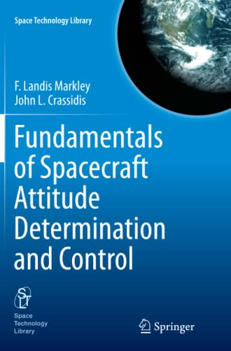 9781493955695: Fundamentals of Spacecraft Attitude Determination and Control (Space Technology Library)