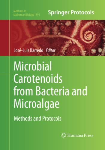 9781493958870: Microbial Carotenoids from Bacteria and Microalgae: Methods and Protocols (Methods in Molecular Biology)