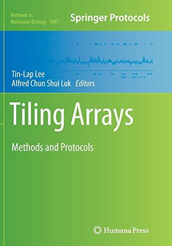 9781493959921: Tiling Arrays: Methods and Protocols (Methods in Molecular Biology)