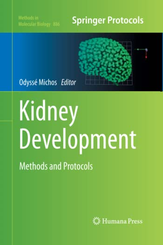 Kidney Development: Methods and Protocols (Methods in Molecular Biology): Humana Press