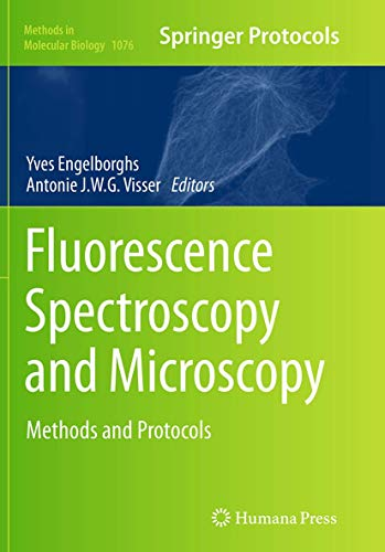 9781493963157: Fluorescence Spectroscopy and Microscopy: Methods and Protocols (Methods in Molecular Biology)