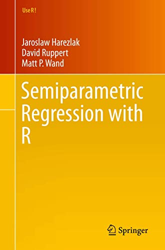 9781493988518: Semiparametric Regression with R (Use R!)
