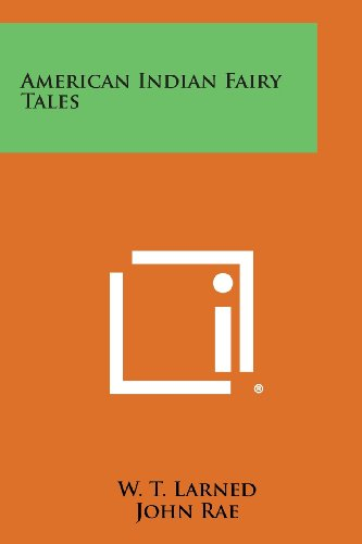American Indian Fairy Tales (Paperback): W T Larned