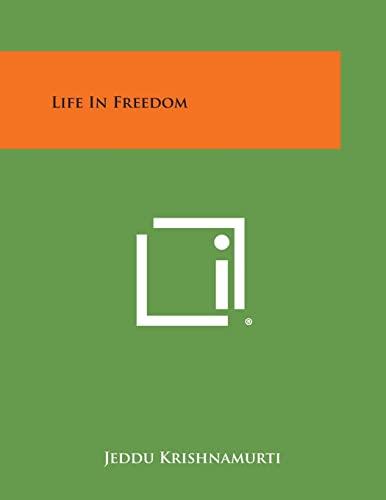 Life in Freedom (Paperback or Softback): Krishnamurti, Jeddu