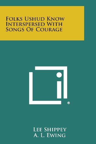 9781494002886: Folks Ushud Know Interspersed with Songs of Courage