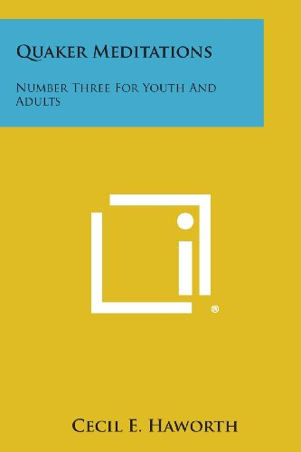 9781494004996: Quaker Meditations: Number Three for Youth and Adults