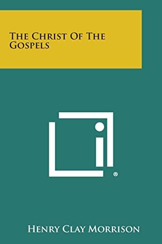 9781494005658: The Christ of the Gospels
