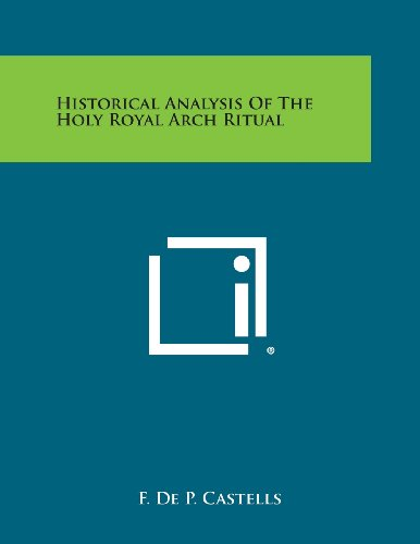 9781494010041: Historical Analysis of the Holy Royal Arch Ritual