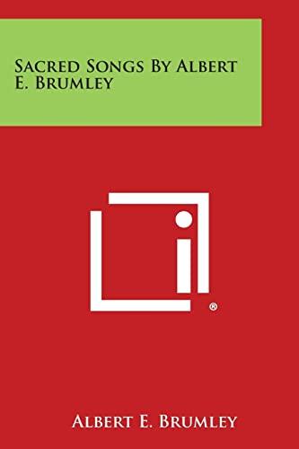 9781494016371: Sacred Songs by Albert E. Brumley