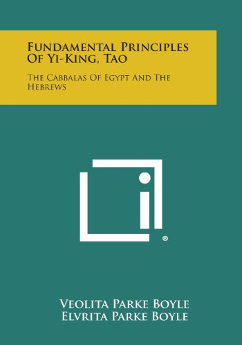 9781494017163: Fundamental Principles of Yi-King, Tao: The Cabbalas of Egypt and the Hebrews