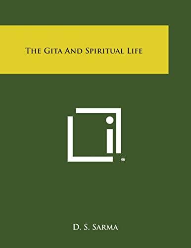 9781494020231: The Gita and Spiritual Life