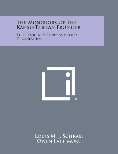 9781494020293: The Monguors of the Kansu-Tibetan Frontier: Their Origin, History, and Social Organization
