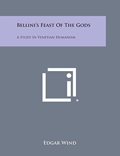9781494021443: Bellini's Feast of the Gods: A Study in Venetian Humanism