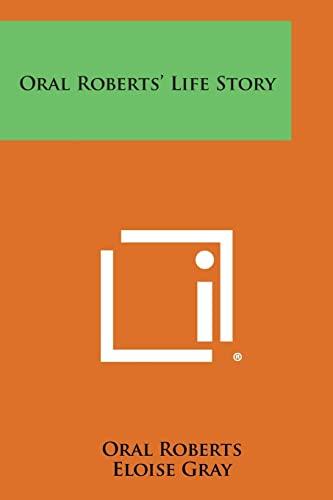 9781494028138: Oral Roberts' Life Story