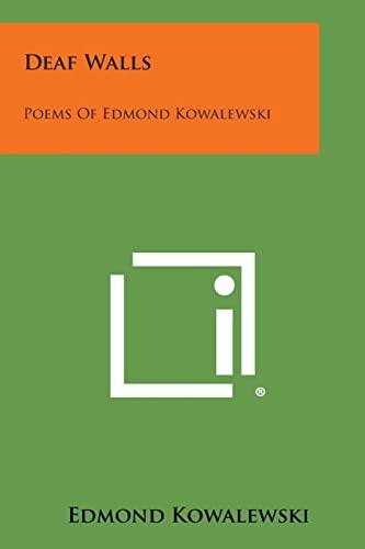 9781494029104: Deaf Walls: Poems of Edmond Kowalewski