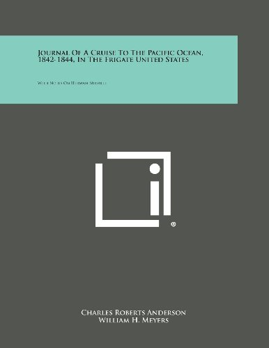 9781494029715: Journal of a Cruise to the Pacific Ocean, 1842-1844, in the Frigate United States: With Notes on Herman Melville