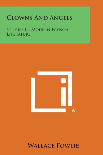 9781494030070: Clowns and Angels: Studies in Modern French Literature