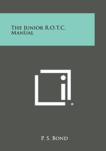 The Junior R.O.T.C. Manual: Bond, P. S.