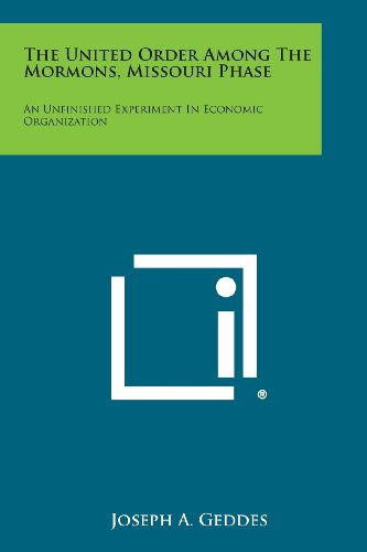 9781494031879: The United Order Among the Mormons, Missouri Phase: An Unfinished Experiment in Economic Organization