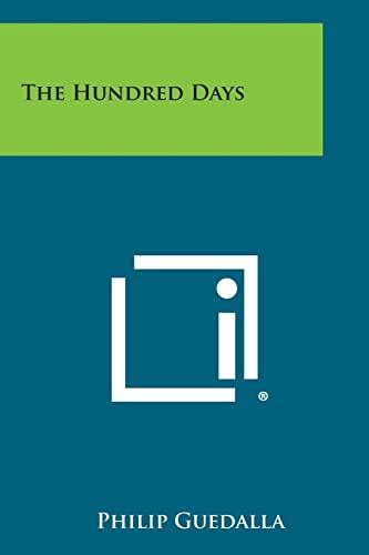 9781494032715: The Hundred Days