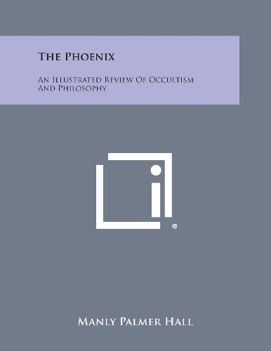 9781494033439: The Phoenix: An Illustrated Review of Occultism and Philosophy