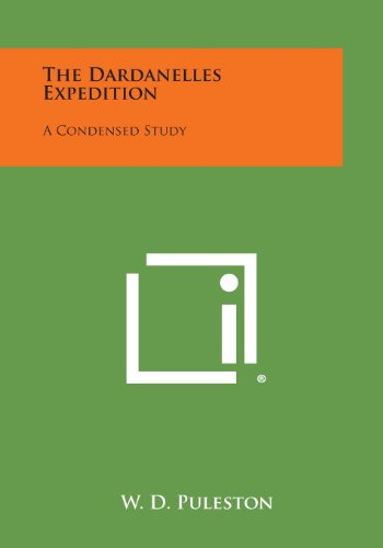 9781494034887: The Dardanelles Expedition: A Condensed Study