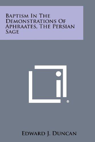 9781494036652: Baptism in the Demonstrations of Aphraates, the Persian Sage