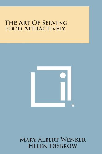 9781494037147: The Art of Serving Food Attractively
