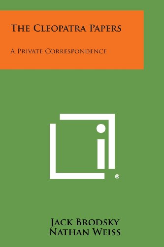 9781494037178: The Cleopatra Papers: A Private Correspondence