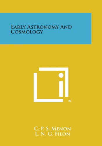 9781494037741: Early Astronomy and Cosmology