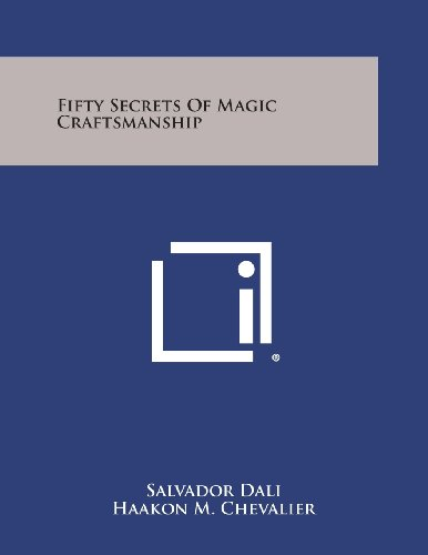 9781494040765: Fifty Secrets of Magic Craftsmanship