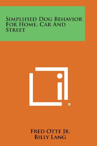 9781494041397: Simplified Dog Behavior for Home, Car and Street