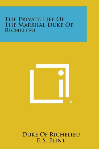 9781494043742: The Private Life of the Marshal Duke of Richelieu