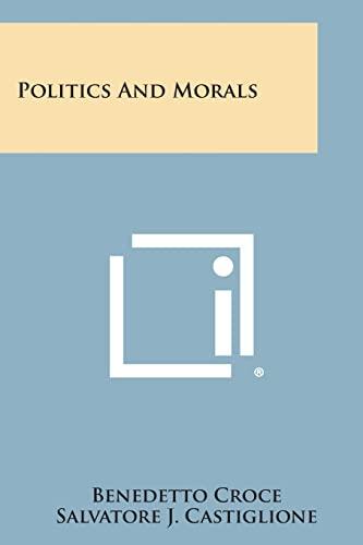9781494044268: Politics and Morals