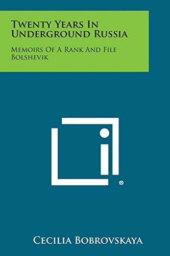 9781494051655: Twenty Years in Underground Russia: Memoirs of a Rank and File Bolshevik