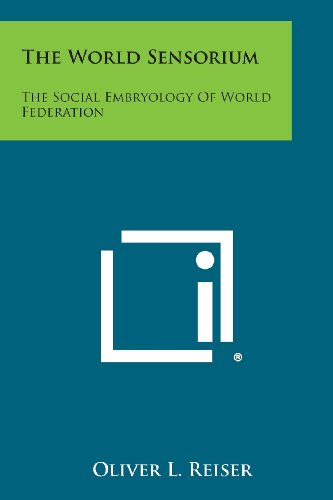 9781494059262: The World Sensorium: The Social Embryology of World Federation