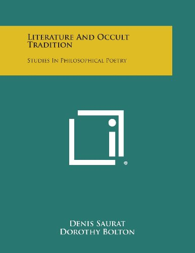 9781494059897: Literature and Occult Tradition: Studies in Philosophical Poetry