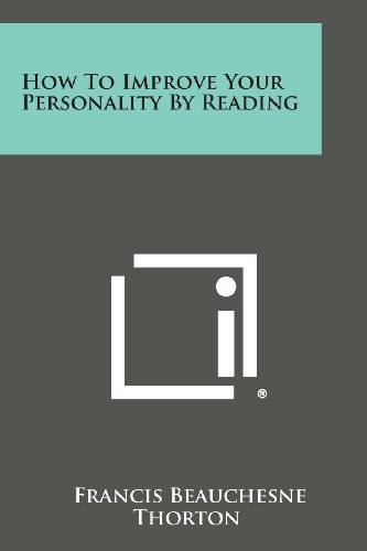 9781494062446: How to Improve Your Personality by Reading