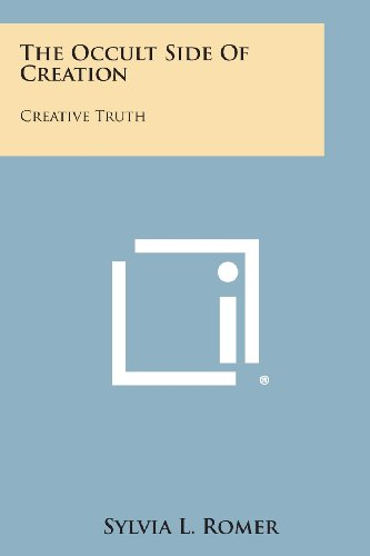 9781494062903: The Occult Side of Creation: Creative Truth