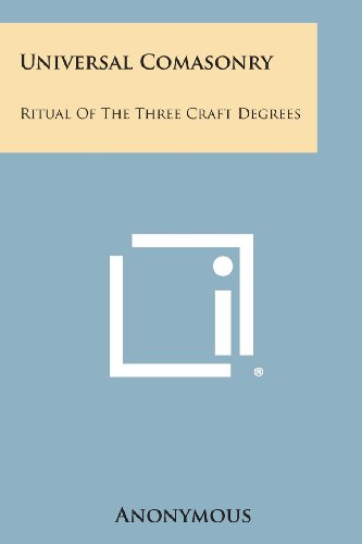 9781494064839: Universal Comasonry: Ritual of the Three Craft Degrees
