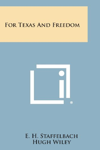 9781494065645: For Texas and Freedom