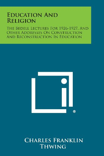 9781494067700: Education and Religion: The Bedell Lectures for 1926-1927, and Other Addresses on Construction and Reconstruction in Education