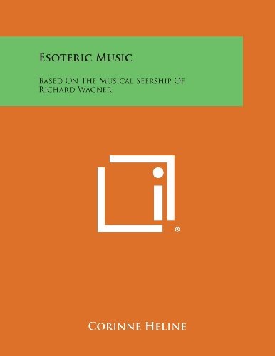9781494069889: Esoteric Music: Based on the Musical Seership of Richard Wagner