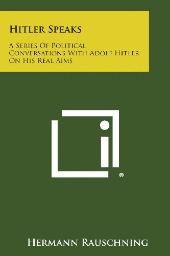 9781494071257: Hitler Speaks: A Series of Political Conversations with Adolf Hitler on His Real Aims