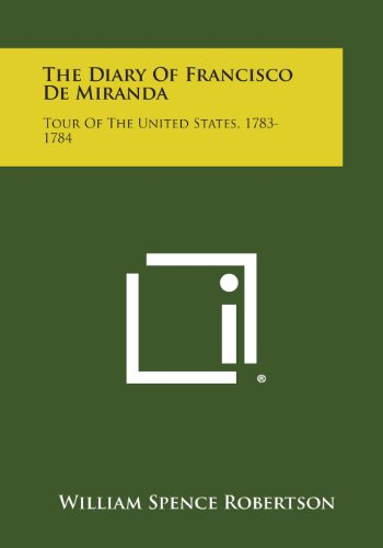 9781494073831: The Diary of Francisco de Miranda: Tour of the United States, 1783-1784