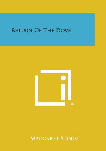 9781494076801: Return of the Dove